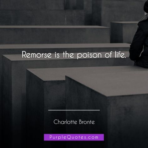 Charlotte Bronte Quote - Remorse is the poison of life. - PurpleQuotes.com.