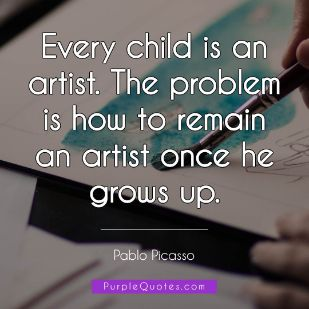 Pablo Picasso Quote - Every child is an artist. The problem is how to remain an artist once he grows up. - PurpleQuotes.com.